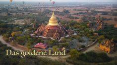 """Myanmar, """"Das Goldene Land"""" – Die Ganze Reise"""